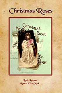 Christmas Roses: Wonderful Year-Round Children's Tales and Poems for The Year Round (Timeless Classic Books)