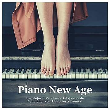Piano New Age: Las Mejores Versiones Relajantes de Canciones con Piano Instrumental