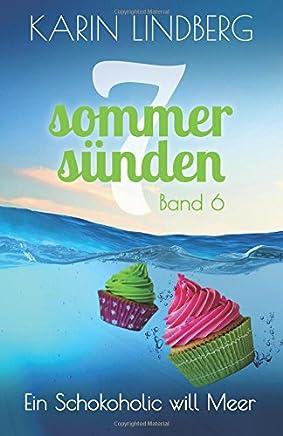 Ein Schokoholic will Meer: Volume 6