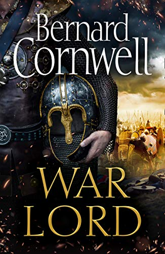 War Lord: The No.1 Sunday Times bestseller, the epic new historical fiction book for 2020: Book 13 (The Last Kingdom Series)