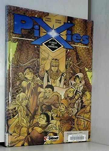 Pixies, Tome 1 : Le cercle des caraquins