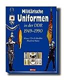 Militärische Uniformen in der DDR 1949-1990