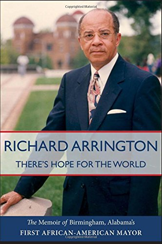 There's Hope for the World: The Memoir of Birmingham, Alabama's First African American Mayor