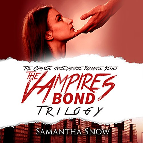 The Vampire's Bond Trilogy     The Complete Vampire Romance Series              By:                                                                                                                                 Samantha Snow                               Narrated by:                                                                                                                                 Charlie Boswell                      Length: 15 hrs and 55 mins     2 ratings     Overall 4.5