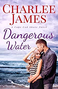 Dangerous Water (Cape Cod Shore Book 3) by [Charlee James]
