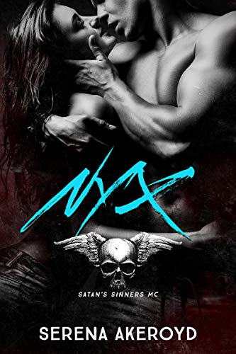 Nyx: A Dark & Dirty MC Romance (Satan's Sinners MC Book 1) by [Serena Akeroyd]