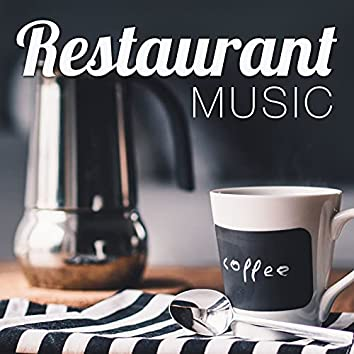 Restaurant Music - Relaxing Background Music for a Relaxed Atmosphere