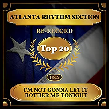 I'm Not Gonna Let It Bother Me Tonight (Billboard Hot 100 - No 14)