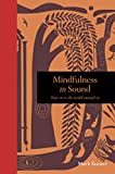 Mindfulness in Sound: Tune in to the world around us (Mindfulness series) (English Edition)