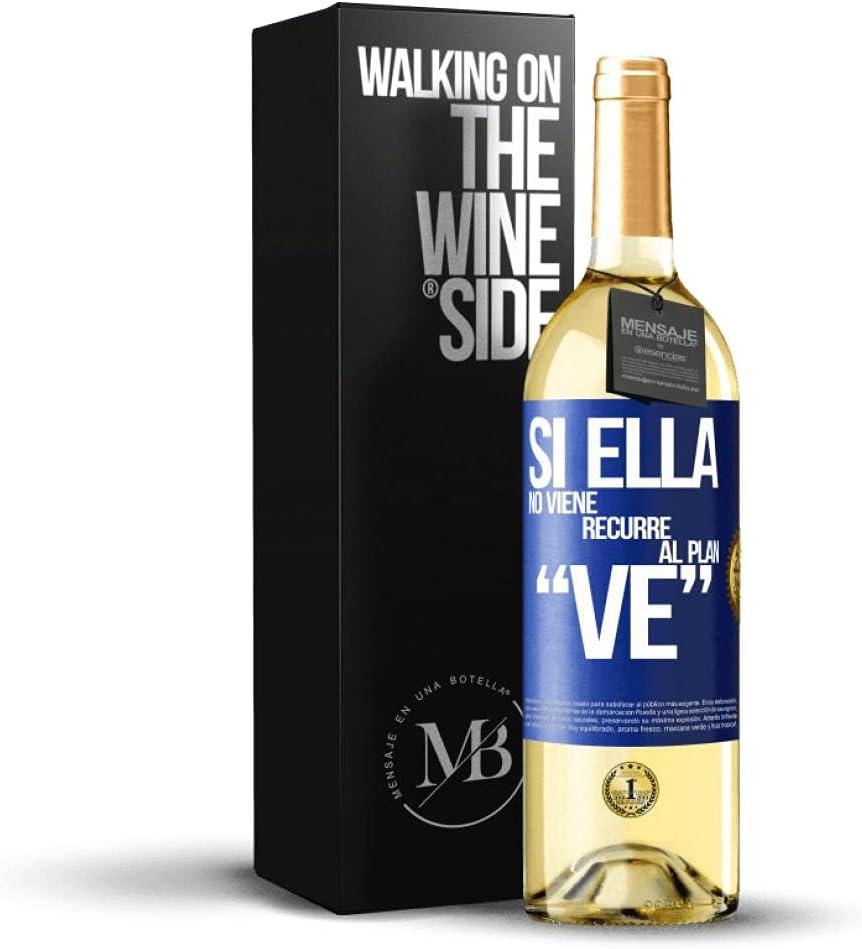 «Si ella no viene, recurre al plan VE» Mensaje en una Botella. Vino Blanco Premium Verdejo Joven. Etiqueta Azul PERSONALIZABLE.
