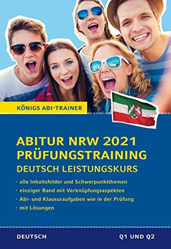 Königs Abi-Trainer: Abitur NRW 2021 Prüfungstraining Deutsch Leistungskurs