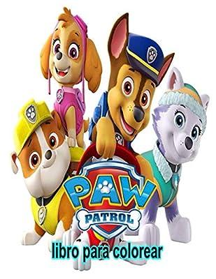 paw patrol libro para colorear: Libro para colorear de Paw Patrol: Libro para colorear de la Patrulla Canina para niños y adultos por Independently published