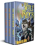 The Wolf Rider Complete 3 Part Box Set (The Wolf Rider Series) (English Edition)