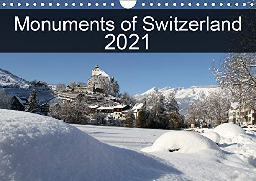 Monuments of Switzerland 2021 (Wall Calendar 2021 DIN A4 Landscape)