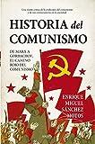 Historia del Comunismo: De Marx a Gorbachov, el camino rojo del marxismo. (Biblioteca de Historia)