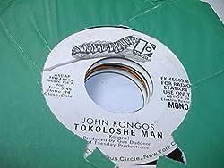 JOHN KONGOS 45 RPM Tokoloshe Man / He's Gonna Step On You Again