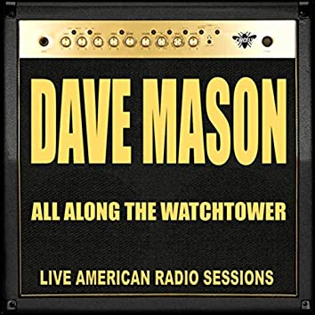 All Along The Watchtower (Live)