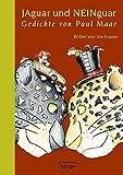 Jaguar und Neinguar: Gedichte von Paul Maar