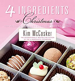 4 Ingredients Christmas by [Kim McCosker]