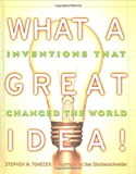 What A Great Idea! Inventions That Changed The World