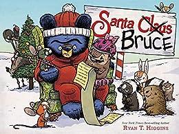 Santa Bruce (Mother Bruce Book 5) by [Ryan T. Higgins]