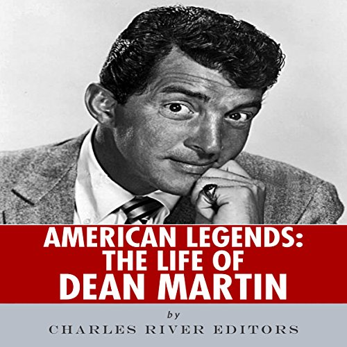 American Legends: The Life of Dean Martin audiobook cover art