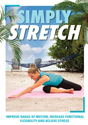 Simply Stretch DVD: Improve Range of Motion, Increase Functional Flexibility + Relieve Stress at Home with Jessica Smith