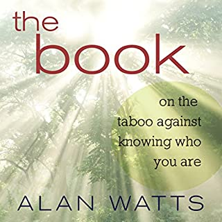 The Book     On the Taboo Against Knowing Who You Are              By:                                                                                                                                 Alan Watts                               Narrated by:                                                                                                                                 Sean Runnette                      Length: 4 hrs and 51 mins     33 ratings     Overall 4.6