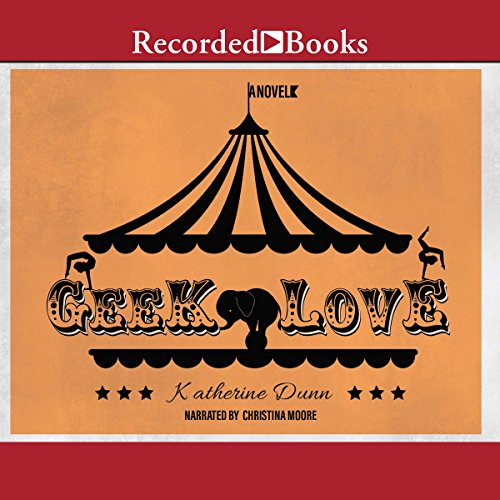 Geek Love audiobook cover art