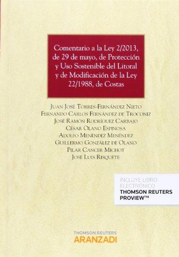Comentario a la Ley 2/2013, de 29 de mayo, de protección y uso sostenible del litoral y de modificación de la Ley 22/1988, de costas (Papel + e-book): 735 (Gran Tratado)