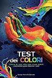 Test dei colori. Colora la tua vita con i tuoi colori