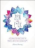 Zen as F*ck (Zen as F*ck Journals)