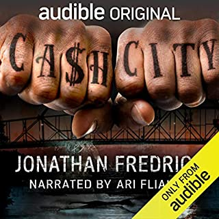 Cash City                   Written by:                                                                                                                                 Jonathan Fredrick                               Narrated by:                                                                                                                                 Ari Fliakos                      Length: 9 hrs and 48 mins     Not rated yet     Overall 0.0