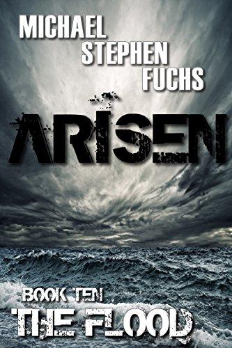 ARISEN, Book Ten - The Flood by [Michael Stephen Fuchs]