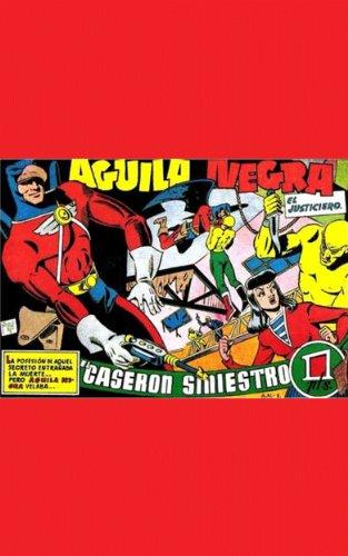 Águila Negra (Black Eagle) in Death Wish El Caseron Sinister! (Spanish Super Hero Águila Negra El Justiciero nº 1)