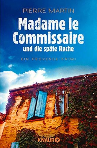 Madame le Commissaire und die späte Rache: Ein Provence-Krimi (Ein Fall für Isabelle Bonnet 2)