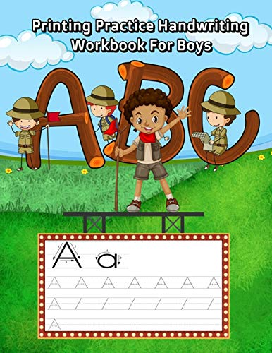 Printing Practice Handwriting Workbook For Boys: Trace letters of the alphabet and words (camping vocabulary like Hiking, Backpack, Map and More)