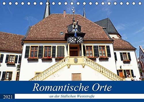 Romantische Orte an der Südlichen Weinstraße (Tischkalender 2021 DIN A5 quer)
