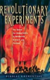 Revolutionary Experiments: The Quest for Immortality in Bolshevik Science and Fiction - Nikolai Krementsov