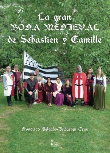 La gran boda medieval de Sebastien y Camille