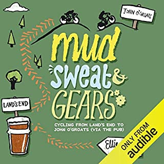 Mud, Sweat and Gears: Cycling From Land's End to John O'Groats (via the Pub)                   By:                                                                                                                                 Ellie Bennett                               Narrated by:                                                                                                                                 Nicola MacKenzie                      Length: 9 hrs and 21 mins     51 ratings     Overall 4.0