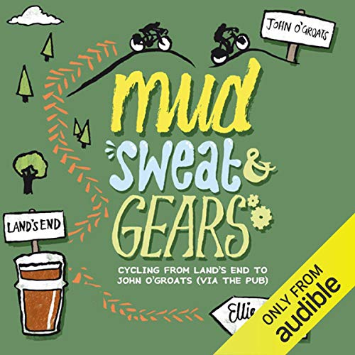 Mud, Sweat and Gears: Cycling From Land's End to John O'Groats (via the Pub) audiobook cover art