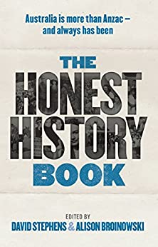 The Honest History Book by [David   Stephens, Alison  Broinowski]