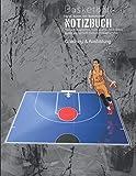 Basketball-Notizbuch: I Coaching und Training I. Trainer, Spieler oder Basketballfan Leere Basketball-Halbplatzdiagramme, halbes Diagramm, halb Grafik ... Notizseiten I. Spielsysteme und Taktiken I.