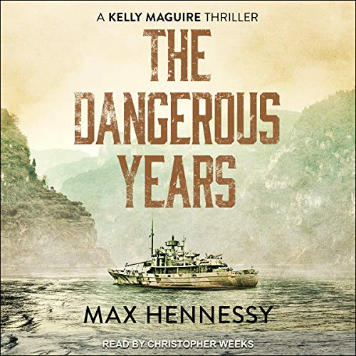 The Dangerous Years Audiobook By Max Hennessy cover art