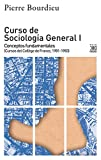 Curso de Sociología General I. Conceptos fundamentales (Cursos del Collège de France, 1981-1983) (Ciencias Sociales nº 1276)