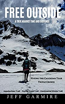 Free Outside: A Trek Against Time and Distance by [Jeff Garmire]