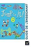 Jump to it - Anglais 6e d 2017 - Livre du professeur