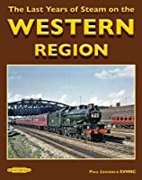 The Last Years of Steam on the Western Region 2019