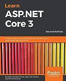Learn ASP.NET Core 3: Develop modern web applications with ASP.NET Core 3, Visual Studio 2019, and Azure, 2nd Edition - Kenneth Yamikani Fukizi